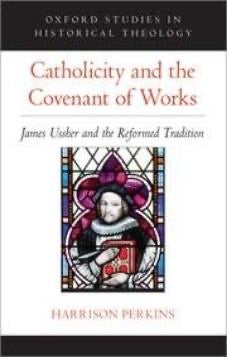 Catholicity and the Covenant of Works: James Usher
