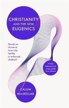 Christianity and the New Eugenics
