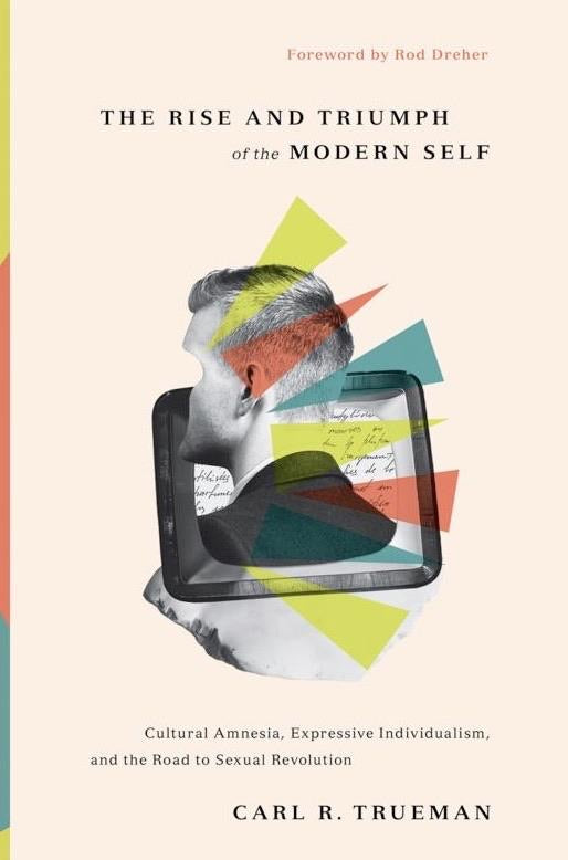 The Rise and Triumph of the Modern Self   **PRE-ORDER**