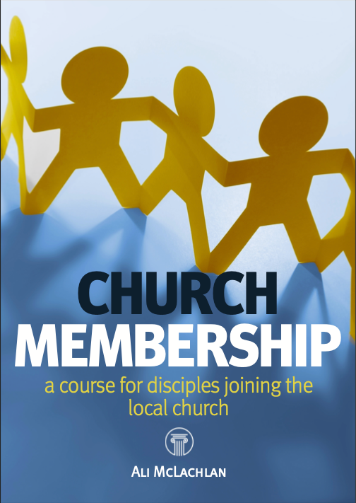 Church Membership: A course for disciples joining the local church
