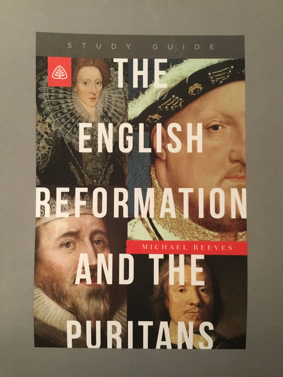The English Reformation and the Puritans Study Guide