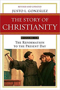 The Story of Christianity - Volume 2