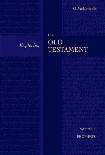 Exploring the Old Testament: Volume 4 - Prophets