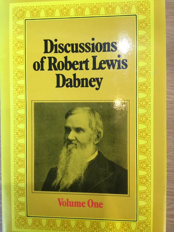 Discussions of Robert Lewis Dabney - Volume 1