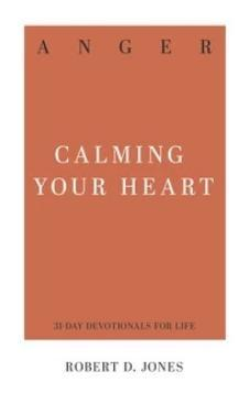 Anger. Calming Your Heart