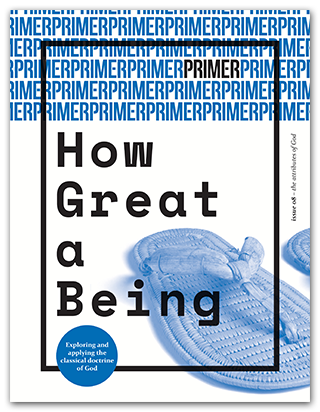 Primer 8: How Great a Being