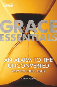 Grace Essentials - An Alarm to the Unconverted