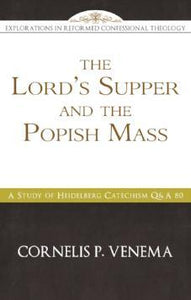 The Lord's Supper and the Popish Mass