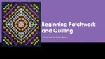 Beginning Patchwork and Quilting Class