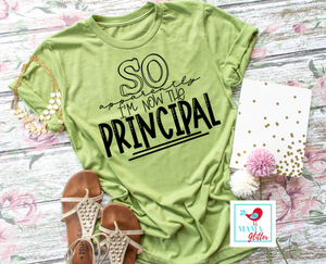 So Apparently I'm Now the Principal - Mom or Teacher print