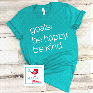 Goals: Be happy. Be kind.