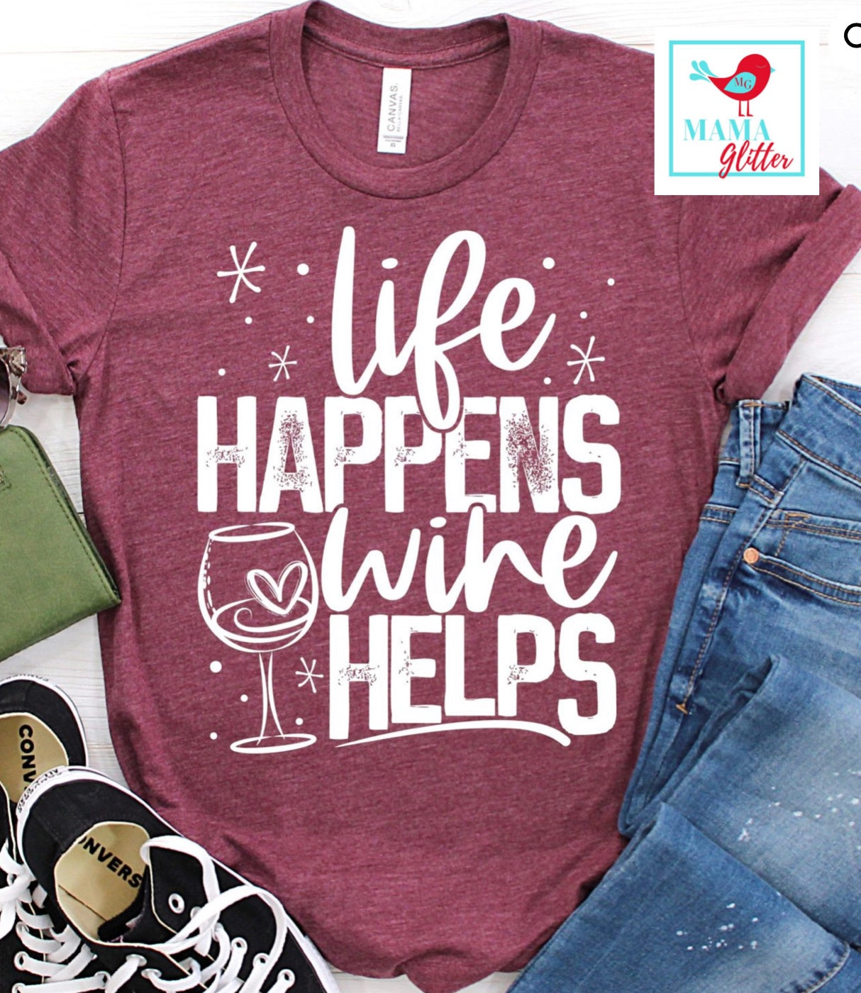 Life Happens, Wine Helps - white print