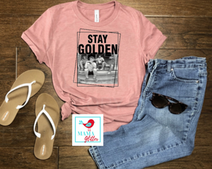 Stay Golden- Golden Girls