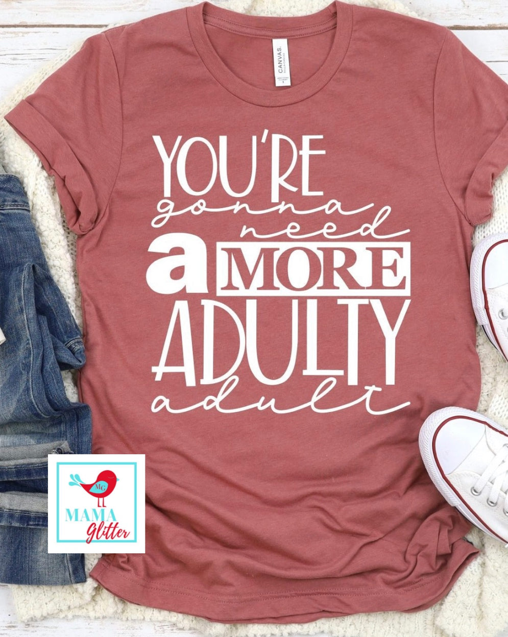 You're Gonna Need A More Adulty Adult