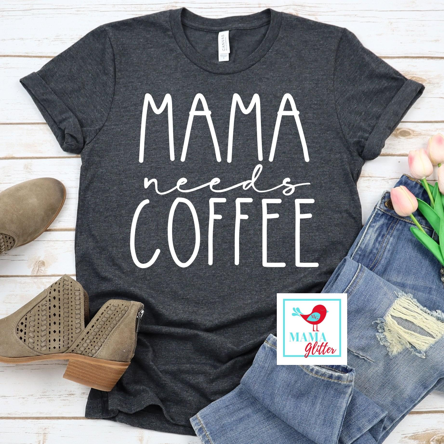 Mama Needs Coffee-White Print