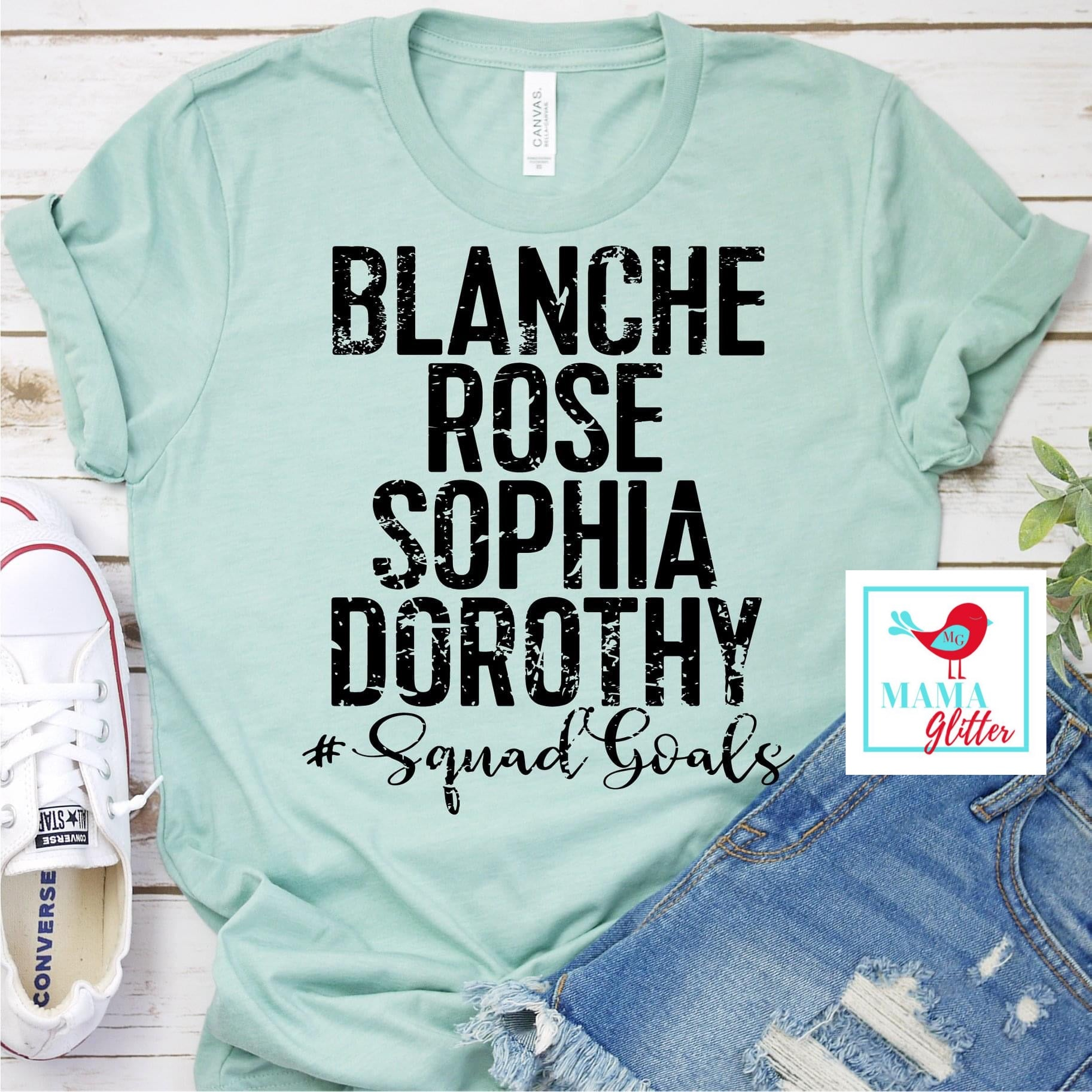 Blanche, Rose, Sophia, Dorothy- Golden Girls