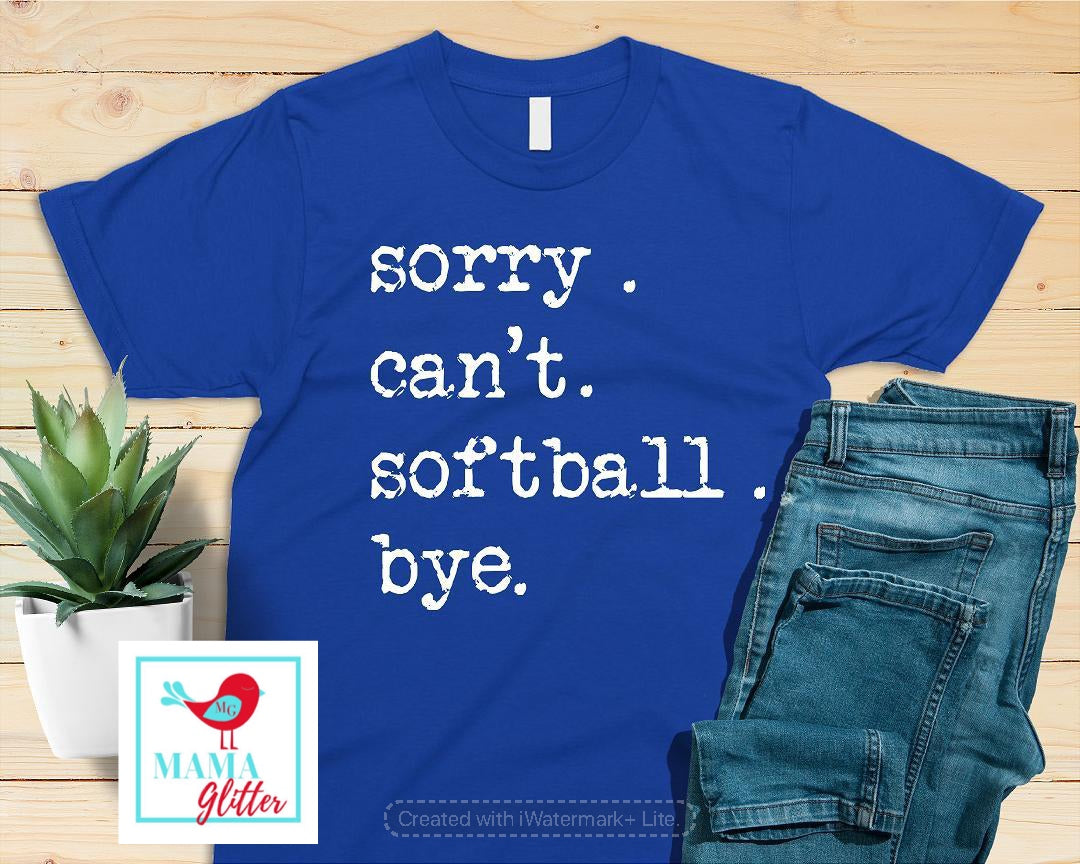 Sorry. Can't. Softball. Bye