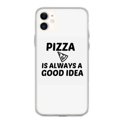 pizza is always a good idea fundas iphone 11
