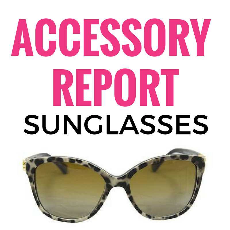Accessory Report // Sunglasses
