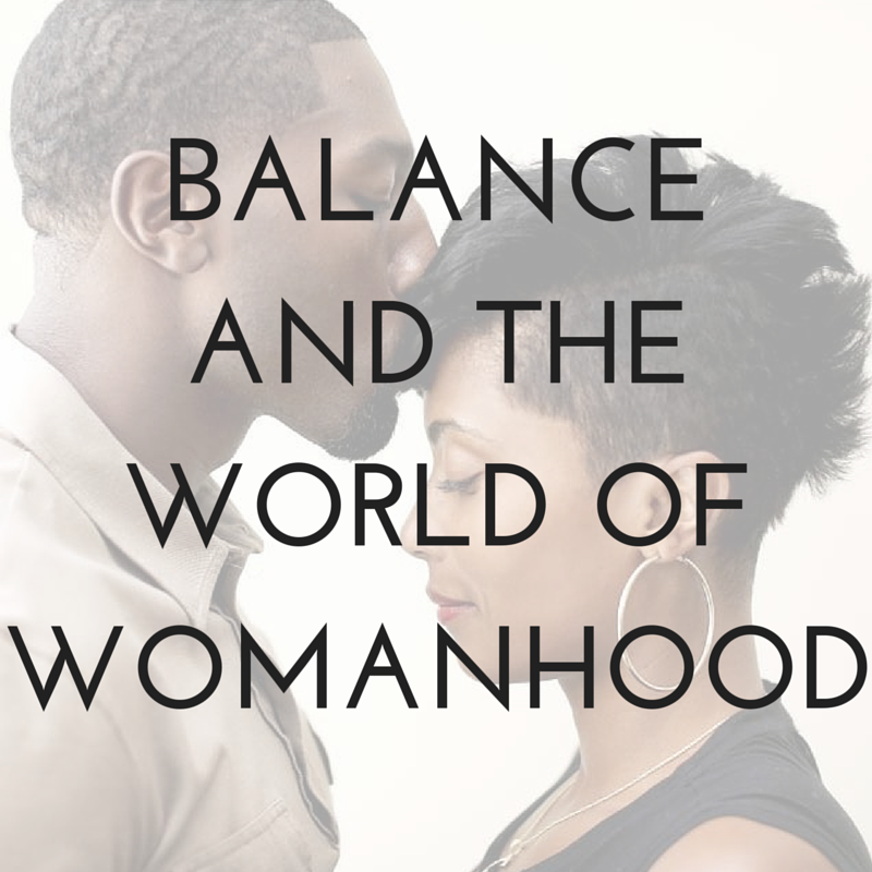 Balance and the World of Womanhood