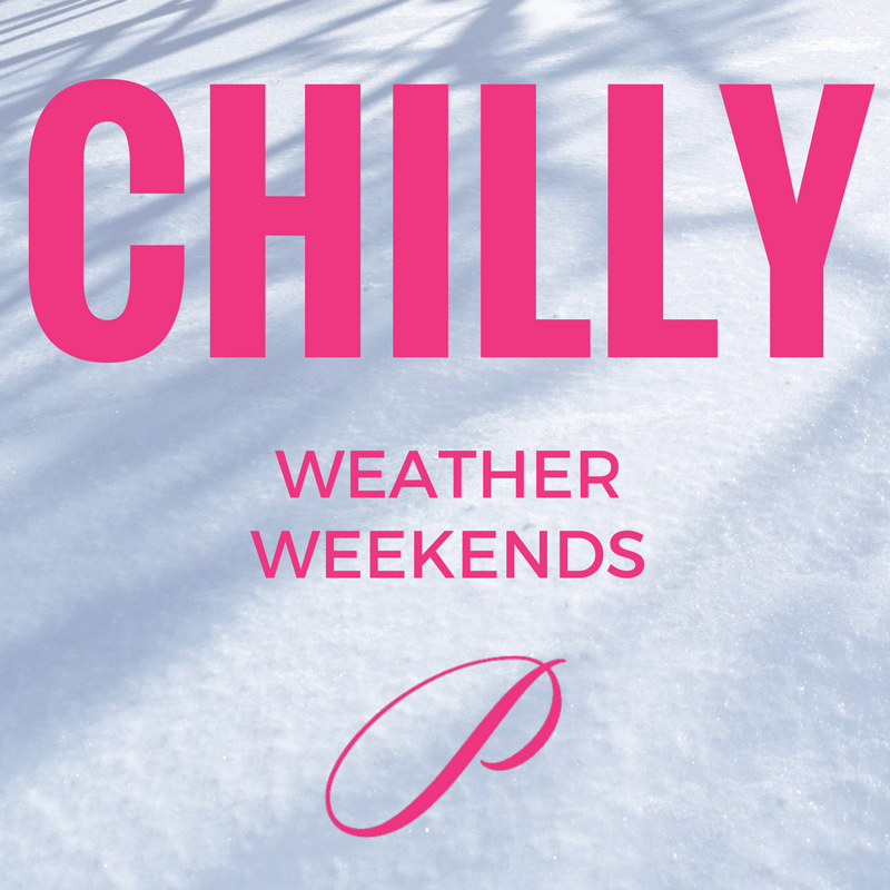 Chilly Weather Weekends