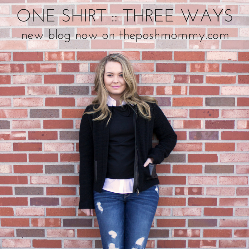 ONE SHIRT :: THREE WAYS