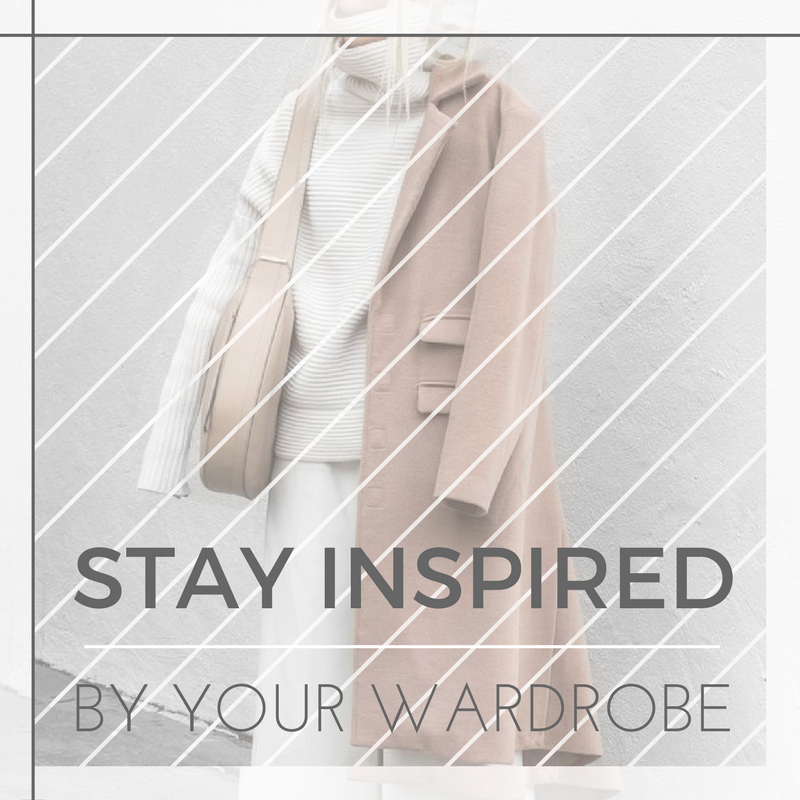 Stay Inspired by your Wardrobe