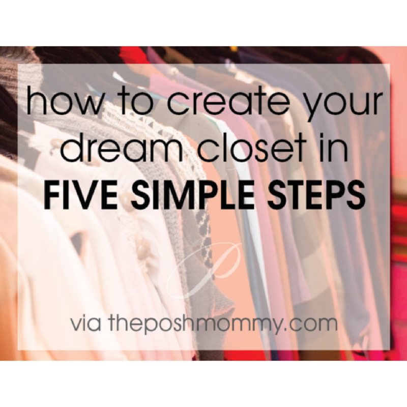 5 Steps To Your Dream Closet