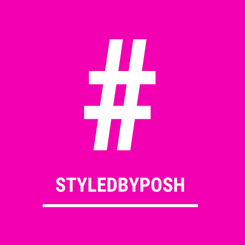 #Styled By Posh