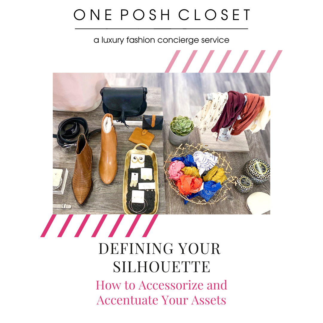 Defining Your Silhouette: How To Accessorize and Accentuate Your Assets