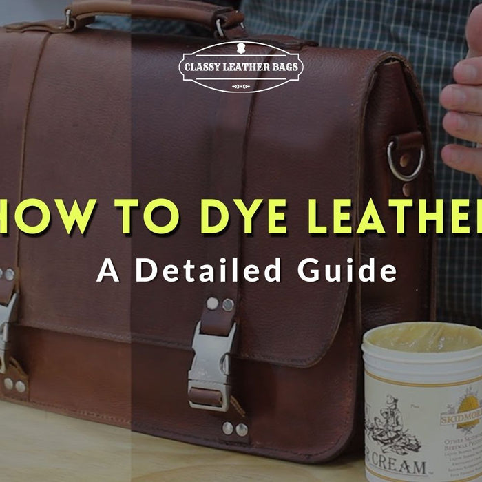 A Detailed Guide on How to Dye Leather