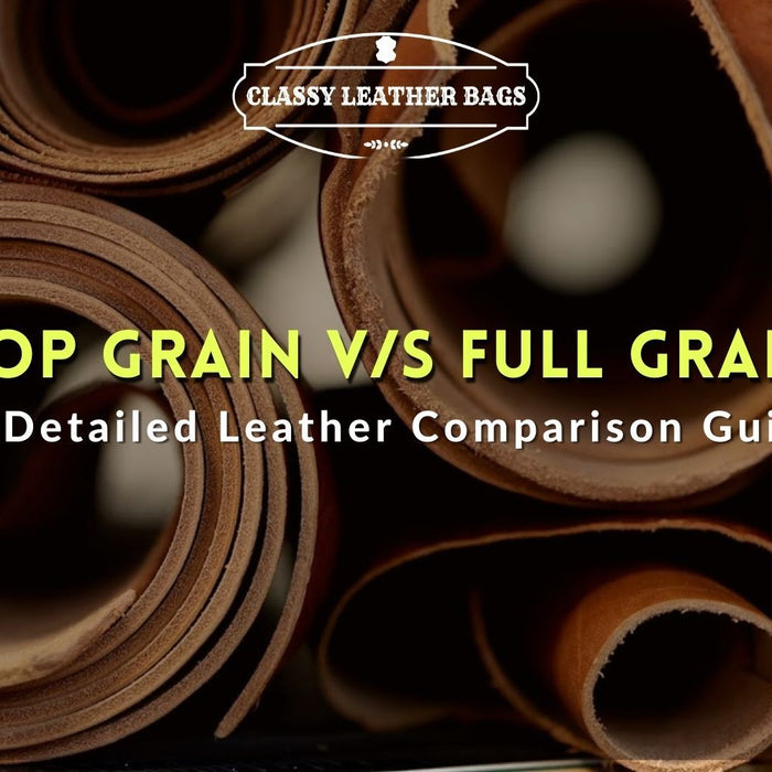 Top Grain Leather vs. Full Grain Leather | A Detailed Comparison Guide