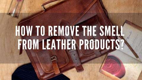 How to remove the smell from Leather Products?