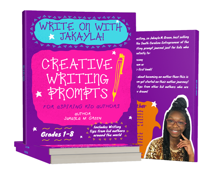 Write On With Jakayla: Creative Writing Prompts for Aspiring Kid Authors