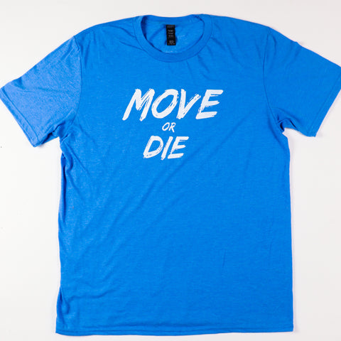 💢Move or Die Blue💢