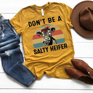 Don't Be A Salty Heifer Tee