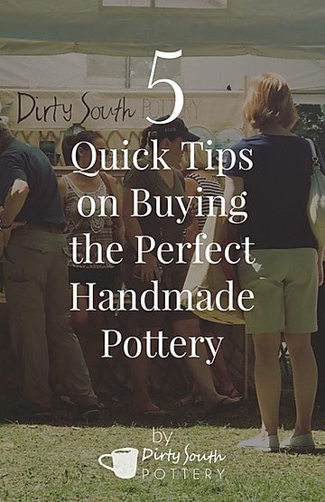 5 Quick Tips for Buying the Perfect Handmade Pottery for You