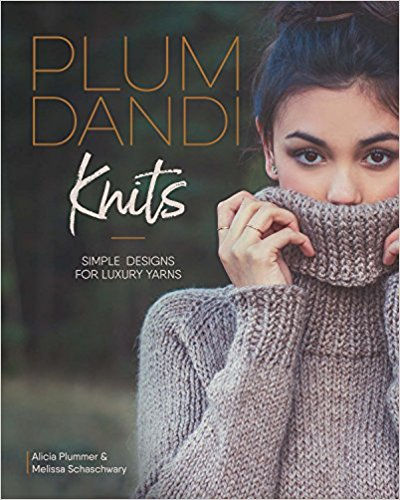 Plum Dandi Knits Simple Designs for Luxury Yarns