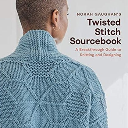 Twisted Stitch Sourcebook: A Breakthrough Guide to Knitting and Designing