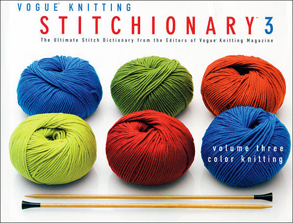 Vogue Knitting Stitchionary (Volume 3, Color Knitting)