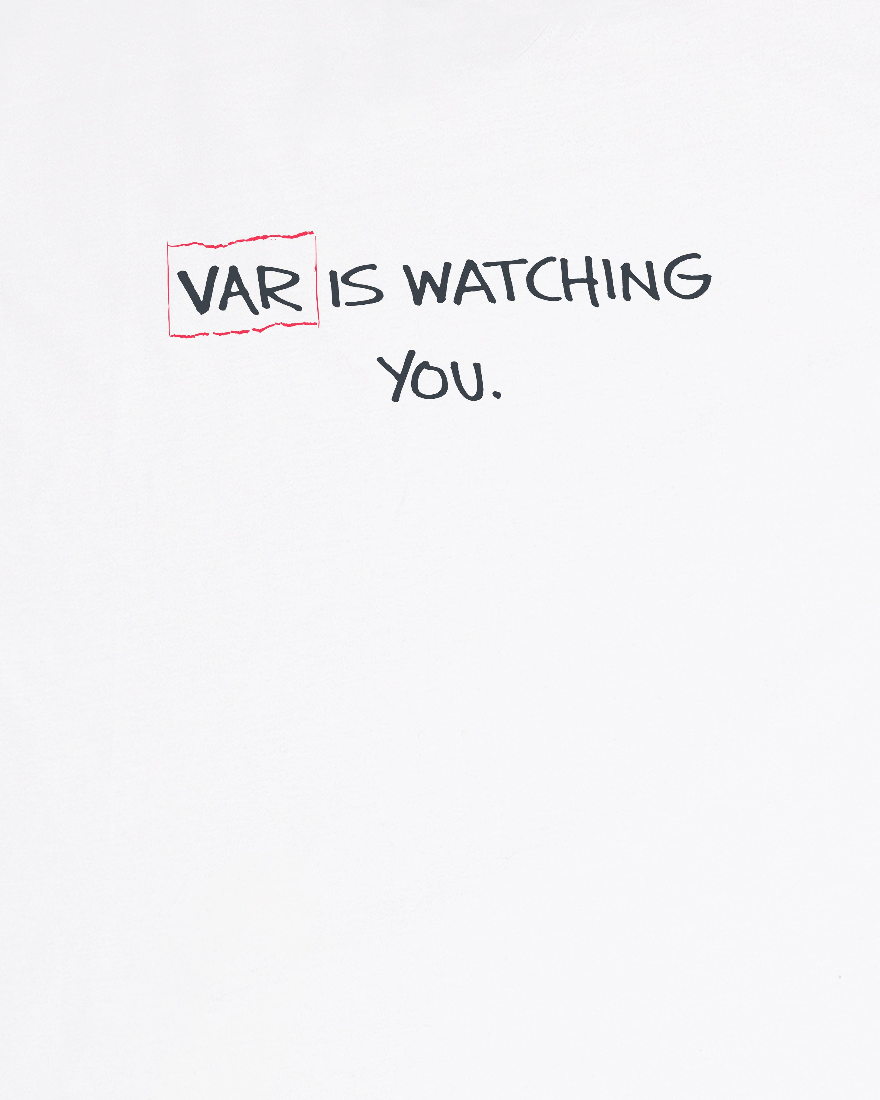 VAR Is Watching You - Tee or Sweat
