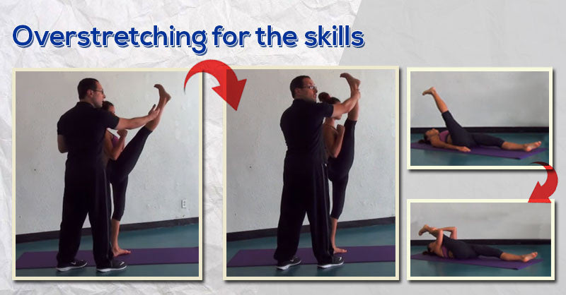 Overstretching for the skills you want. You need more flexibility than you think you do
