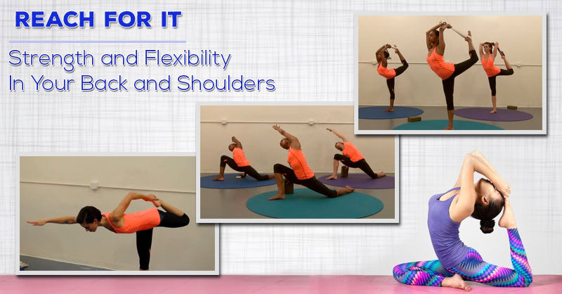 Reach For It: Strength and Flexibility In Your Back and Shoulders