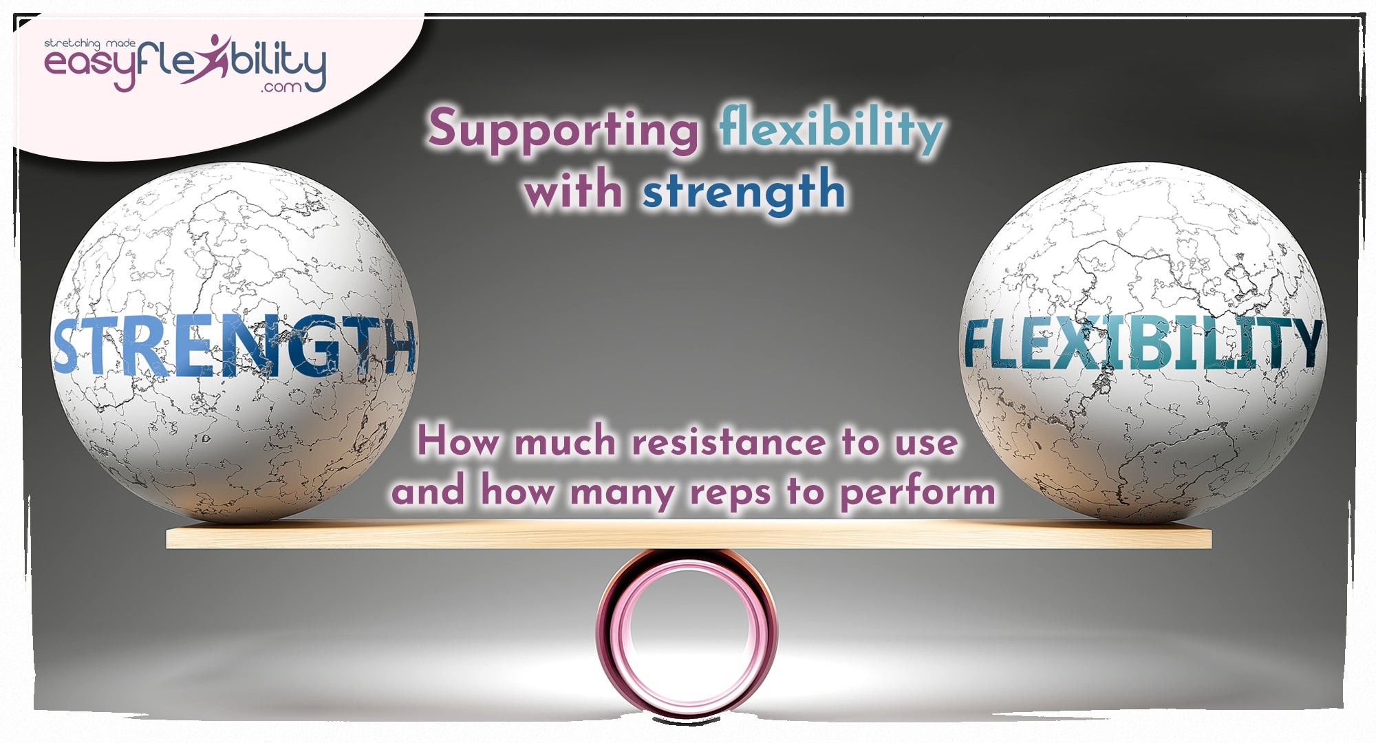 Supporting flexibility with strength