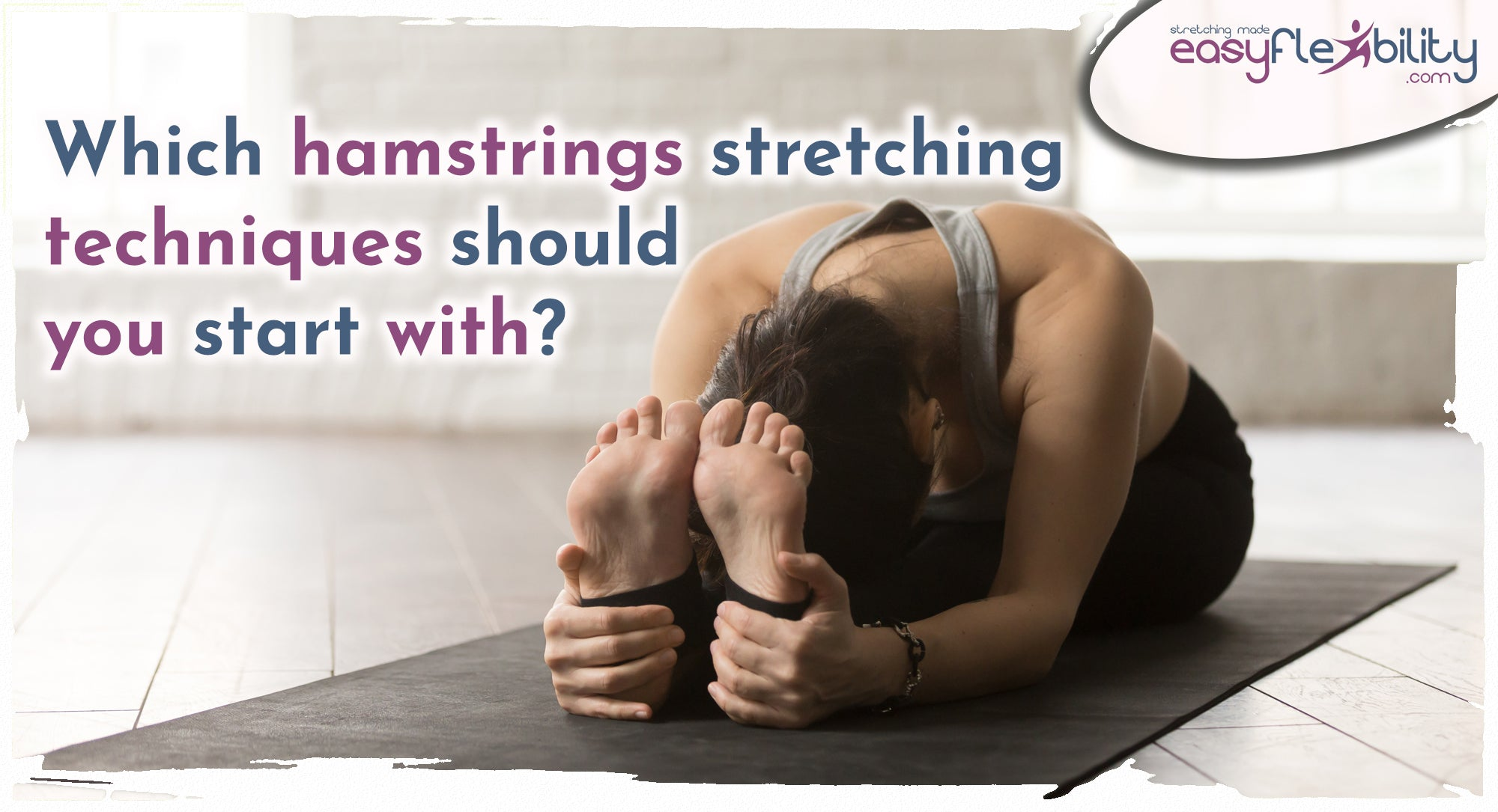 Which hamstrings stretching techniques should you start with?
