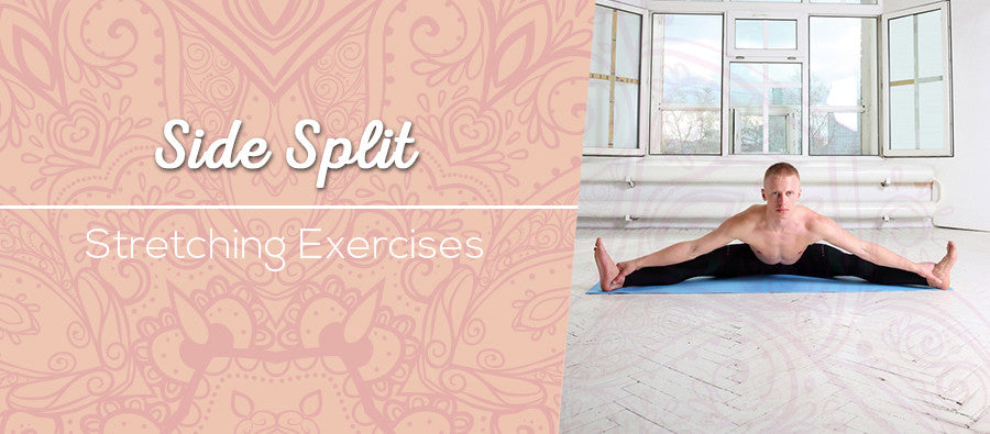 Side Split Stretching Exercises