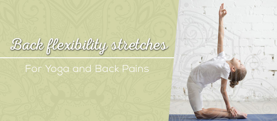 Back Flexibility Stretches for Yoga and Back Pain
