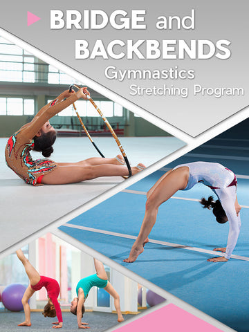 Gymnastics Bridge and Backbends Stretching Program