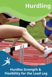 Hurdles Strength & Flexibility for the Lead Leg