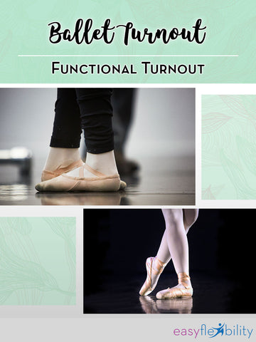 Ballet Turnout - Functional Turnout for Ballet Dancers